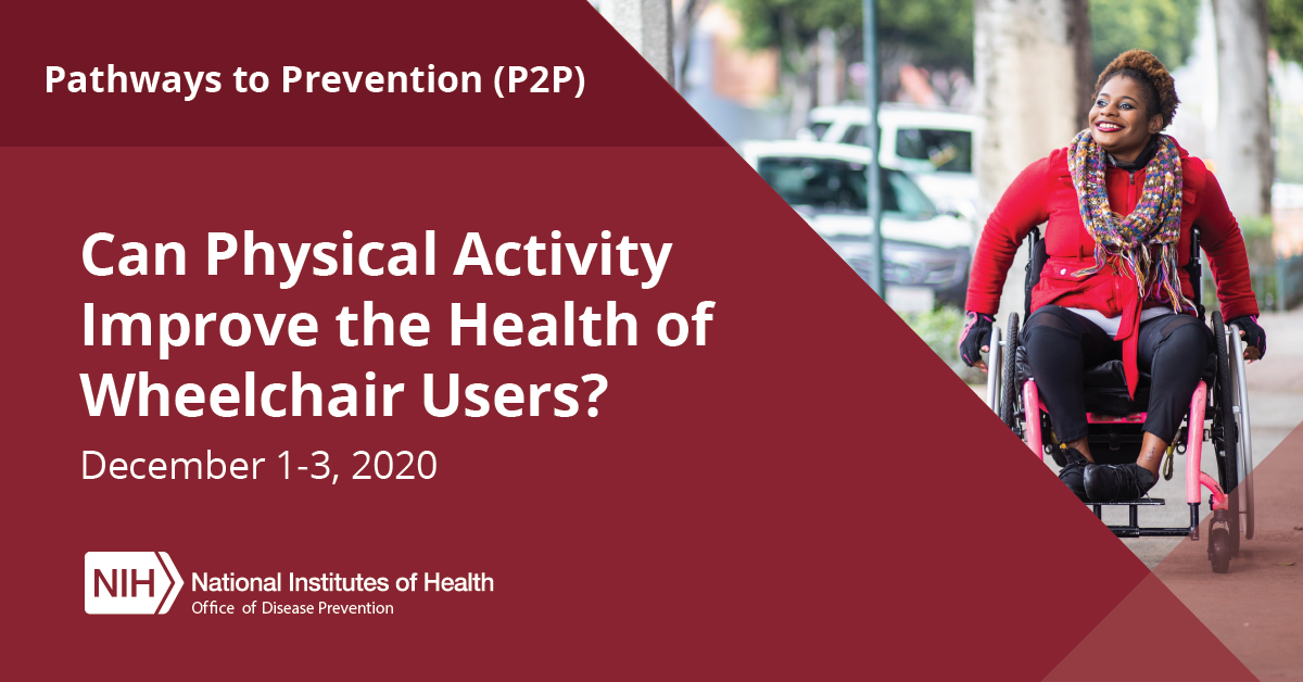P2P Workshop:Can Physical Activity Improve the Health of Wheelchair Users? December 1-3,2020